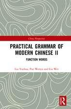 Yuehua, L: Practical Grammar of Modern Chinese II