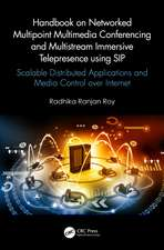 Handbook on Networked Multipoint Multimedia Conferencing and Multistream Immersive Telepresence using SIP