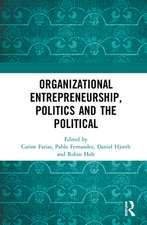 Organizational Entrepreneurship, Politics and the Political