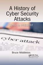 Middleton, B: A History of Cyber Security Attacks