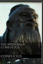 The Wisdom of Confucius