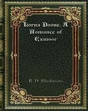 Lorna Doone. A Romance of Exmoor