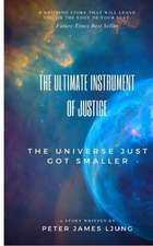 The Ultimate Instrument of Justice 2nd Edition