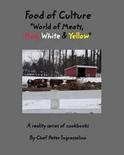 """Food of Culture """"world of Meats, Red, White and Yellow"""""""