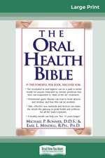 The Oral Health Bible (16pt Large Print Edition)