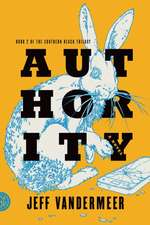 Authority (The Southern Reach Trilogy #2)