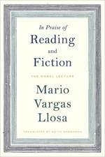 In Praise of Reading and Fiction:  The Nobel Lecture December 7, 2010