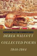 Derek Walcott Collected Poems 1948-1984:  An Autobiographical Trilogy