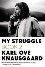My Struggle, Book 2:  A Man in Love