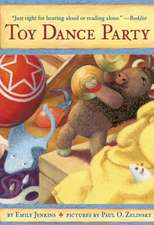 Toy Dance Party:  Being the Further Adventures of a Bossyboots Stingray, a Courageous Buffalo, and a Hopeful Round Someone Called Plasti