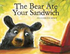 The Bear Ate Your Sandwich