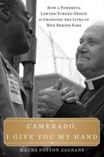 Camerado, I Give You My Hand:  How a Powerful Lawyer-Turned-Priest Is Changing the Lives of Men Behind Bars