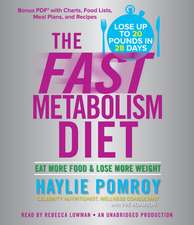 CD Audio The Fast Metabolism Diet: Eat More Food & Lose More Weight