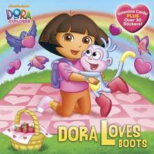 Dora Loves Boots [With Valentine Cards]