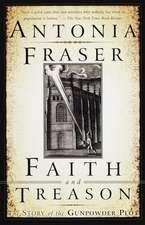 Faith and Treason:  The Story of the Gunpowder Plot