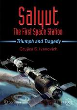 Salyut - The First Space Station: Triumph and Tragedy