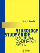 Neurology Study Guide: Oral Board Examination Review