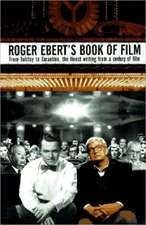 Roger Ebert`s Book of Film – From Tolstoy to Tarantino, the Finest Writing From a Century of Film
