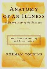 Anatomy of an Illness – As Perceived by the Patient – Reflections on Healing and Regeneration