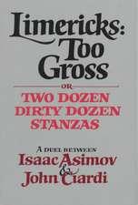 Limericks – Too Gross, or Two Dozen Dirty Dozen Stanzas
