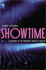 Showtime – A History of the Broadway Musical Theater