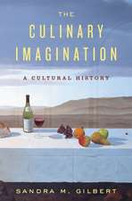 The Culinary Imagination – From Myth to Modernity