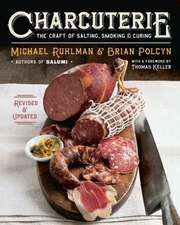 Charcuterie – The Craft of Salting, Smoking, and Curing – Revised & Updated