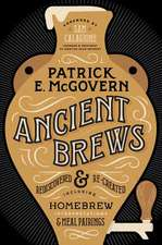 Ancient Brews – Rediscovered and Re–created