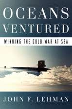 Oceans Ventured – Winning the Cold War at Sea