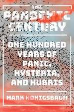 The Pandemic Century – One Hundred Years of Panic, Hysteria, and Hubris