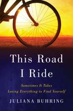 This Road I Ride – Sometimes It Takes Losing Everything to Find Yourself