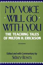 My Voice Will Go With You – The Teaching Of Milton H Erickson