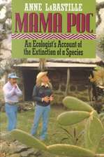 Mama Poc – An Ecologist`s Account of the Extinction of a Species