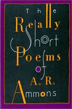The Really Short Poems of A R Ammons (Paper)
