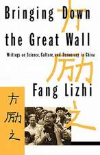 Bringing Down the Great Wall – Writings on Science, Culture, and Democracy in China