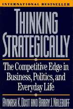 Thinking Strategically – The Competetive Edge in Business Politics & Everyday Reissue (Paper)