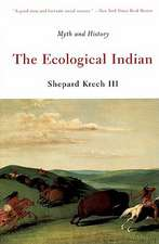 The Ecological Indian – Myth & History