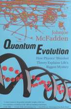 Quantum Evolution – How Physics` Weirdest Theory Explains Life`s Biggest Mystery