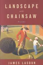 Landscape with Chainsaw – Poems
