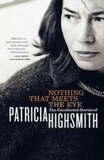 Nothing That Meets the Eye – The Uncollected Stories of Patricia Highsmith