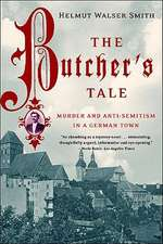 The Butcher′s Tale – Murder & Anti–Semitism in a German Town