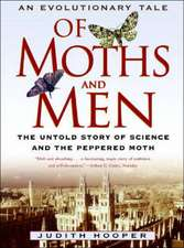 Of Moths & Men – An Evolutionary Tale: The Untold Story of Science and the Peppered Moth