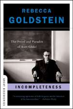Incompleteness – The Proof and Paradox of Kurt Gödel