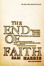 The End of Faith – Religion, Terror and the Future  of Reason