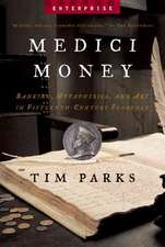 Medici Money – Banking, Metaphysics, and Art in Fifteenth–Century Florence