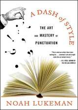 A Dash of Style – The Art and Mastery of Punctuation