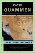 The Reluctant Mr. Darwin – An Intimate Portrait of Charles Darwin and the Making of His Theory of Evolution