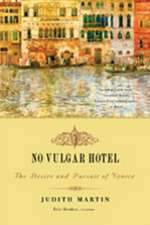 No Vulgar Hotel – The Desire and Pursuit of Venice