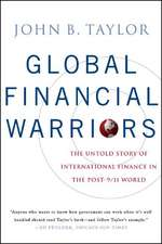 Global Financial Warriors – The Untold Story of International Finance in the Post – 9/11 World