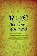 Rilke and Andreas–Salome – A Love Story in Letters